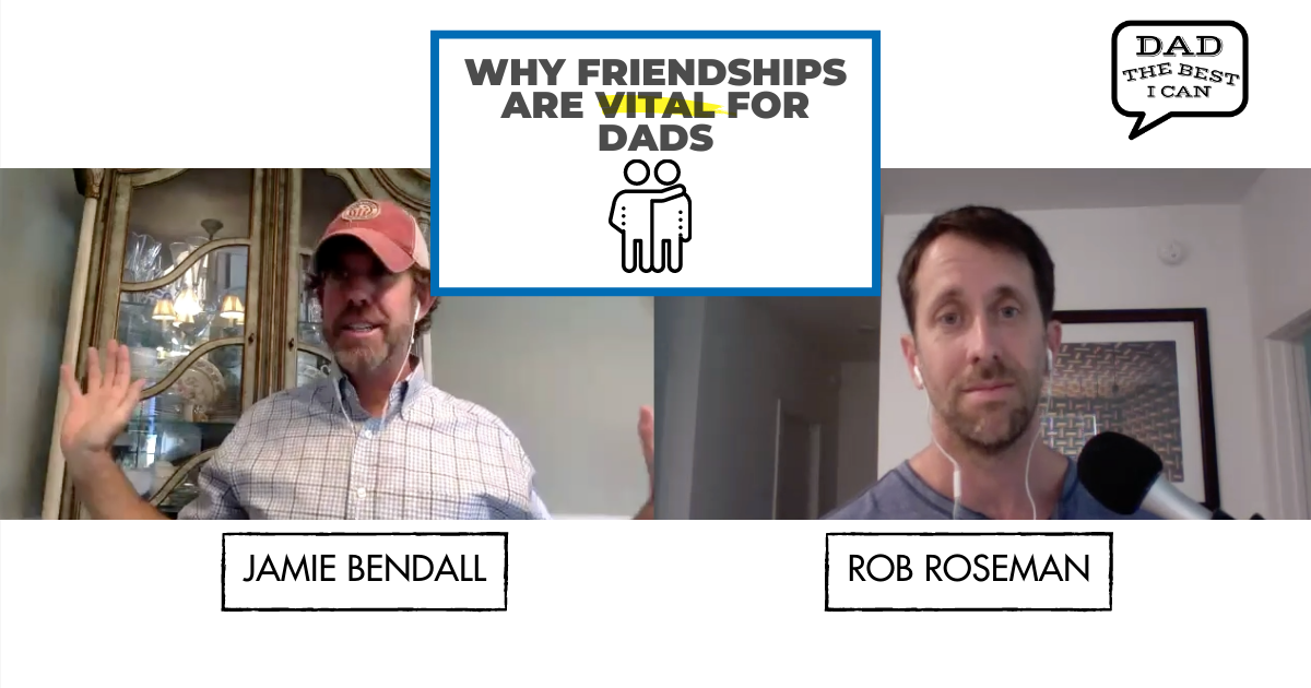 Why Friendships are Vital for Dads